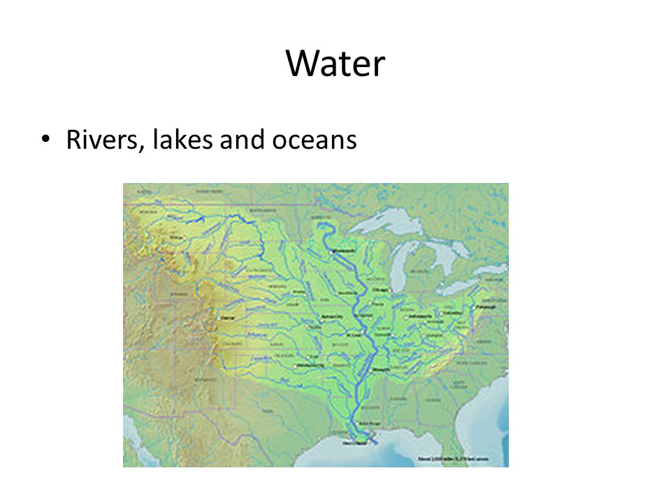 Water Rivers, lakes and oceans