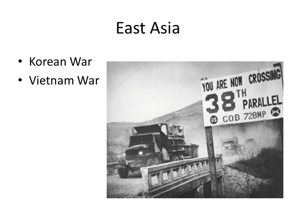 East Asia Korean War Vietnam War