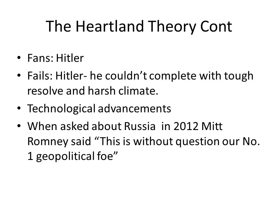 The Heartland Theory Cont
