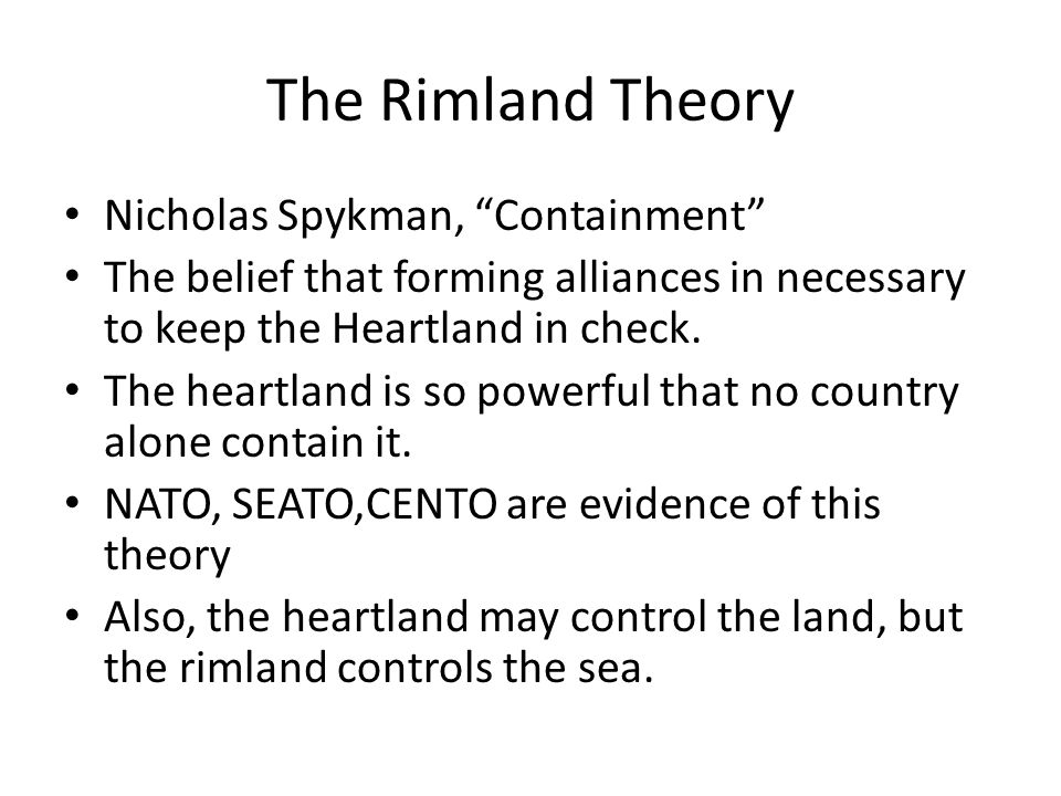 The Rimland Theory Nicholas Spykman, Containment