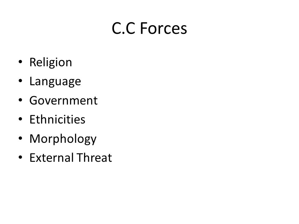 C.C Forces Religion Language Government Ethnicities Morphology