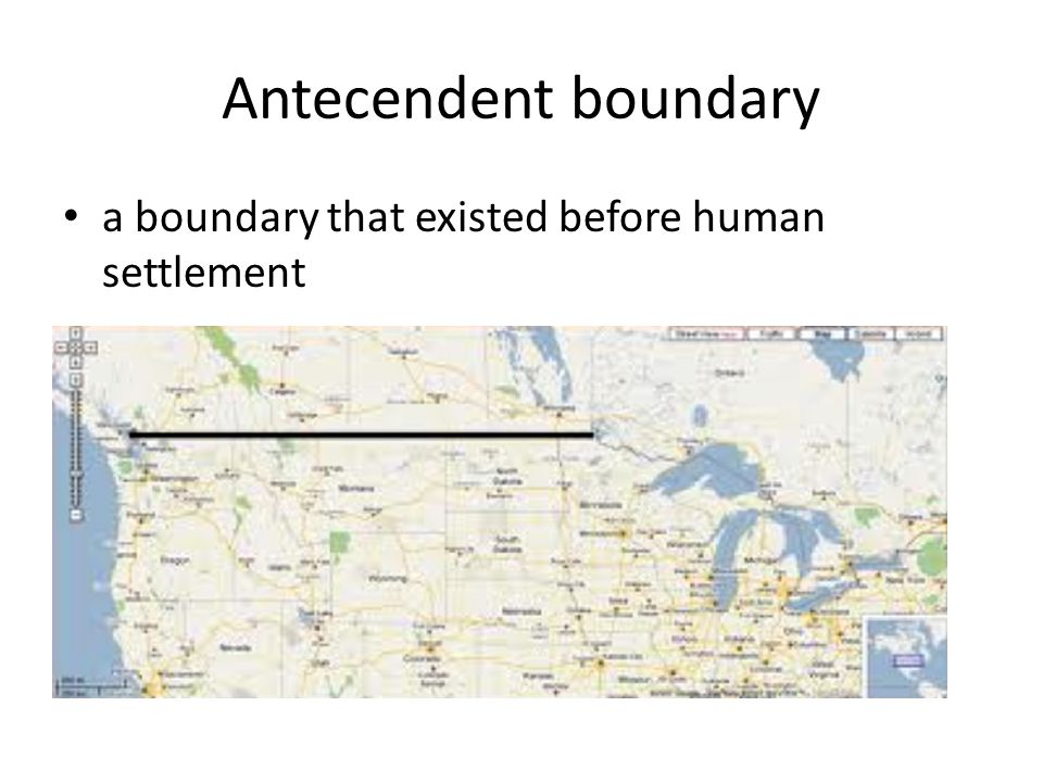 Antecendent boundary a boundary that existed before human settlement