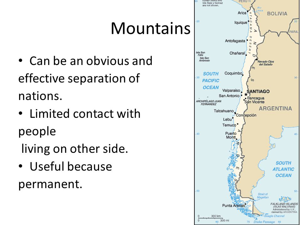 Mountains Can be an obvious and effective separation of nations.
