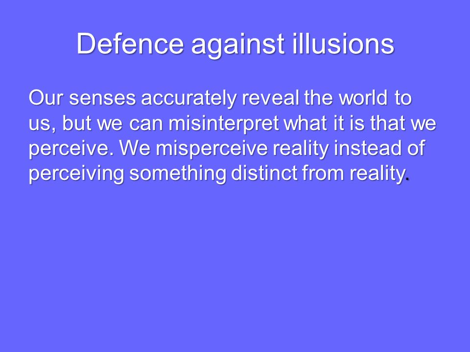 Defence against illusions