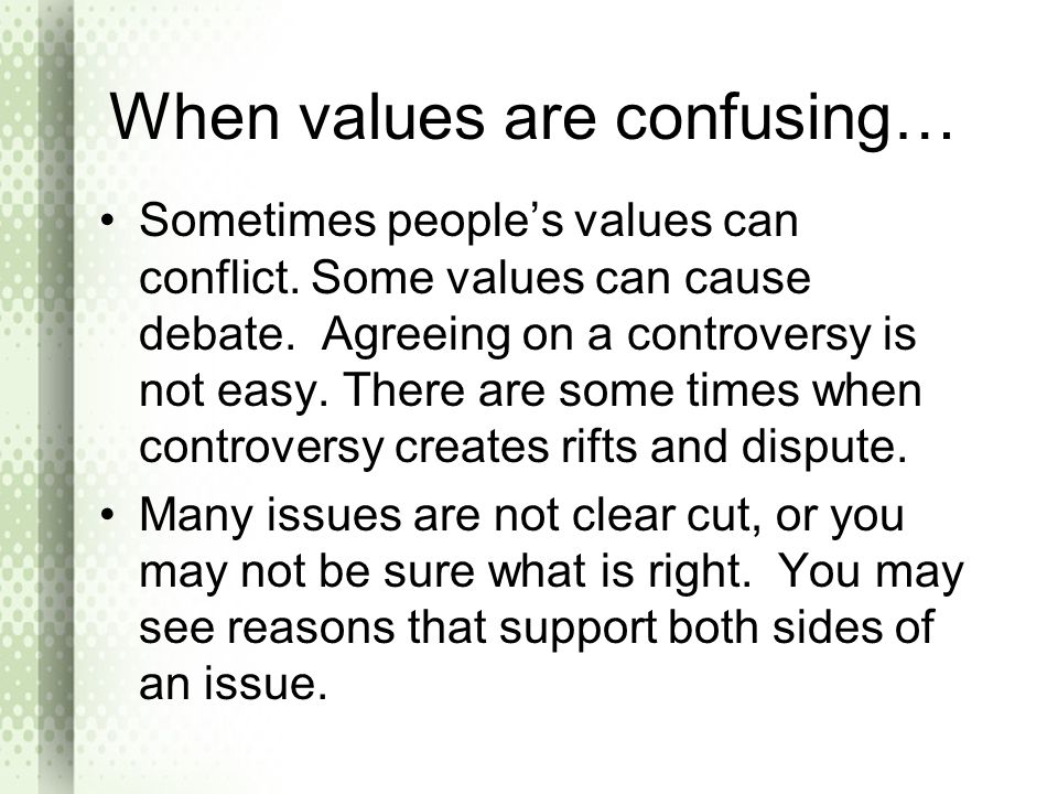When values are confusing…