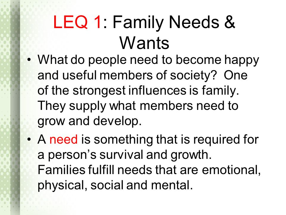 LEQ 1: Family Needs & Wants