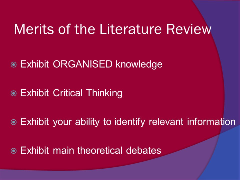 Merits of the Literature Review