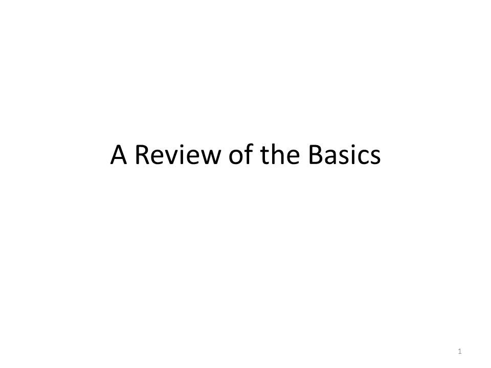 A Review of the Basics