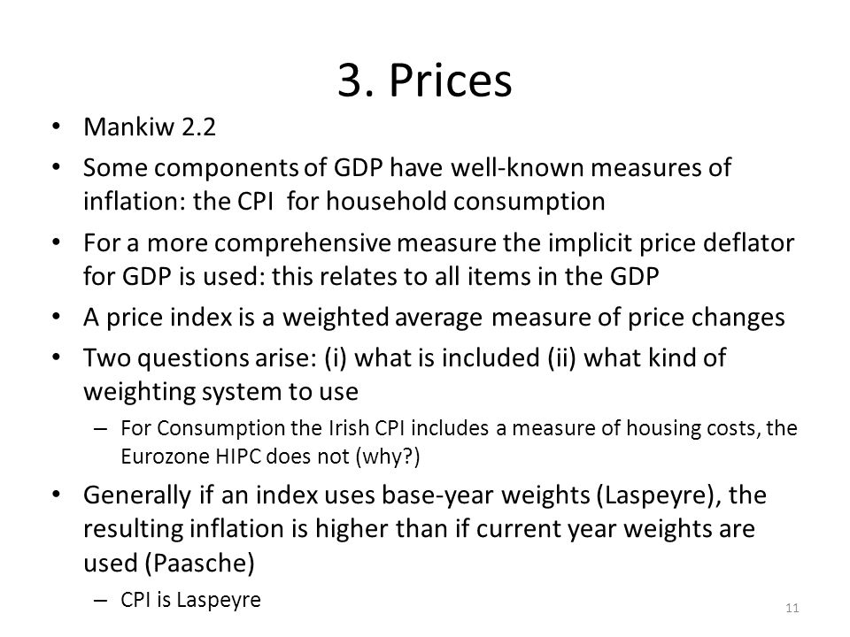 3. Prices Mankiw 2.2. Some components of GDP have well-known measures of inflation: the CPI for household consumption.