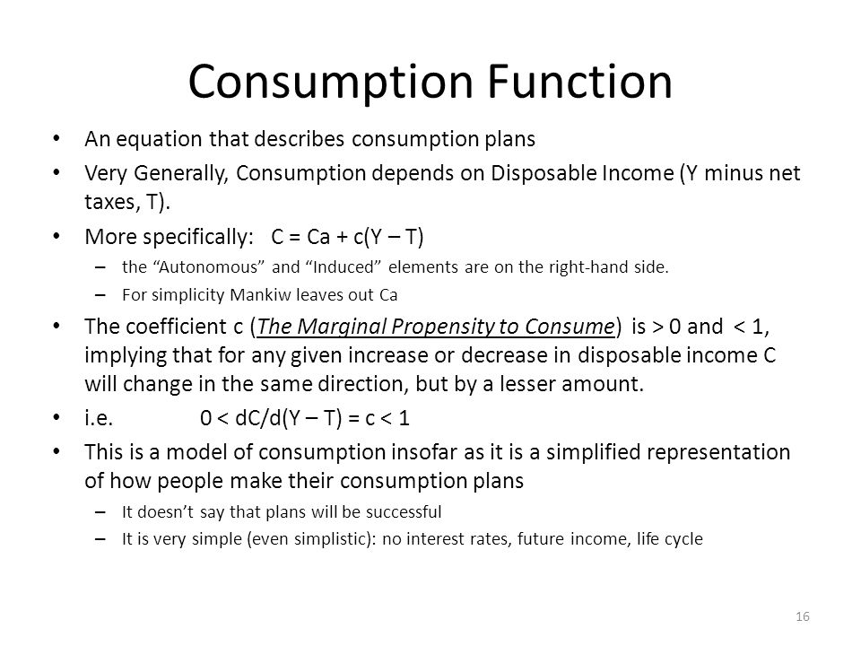 Consumption Function An equation that describes consumption plans