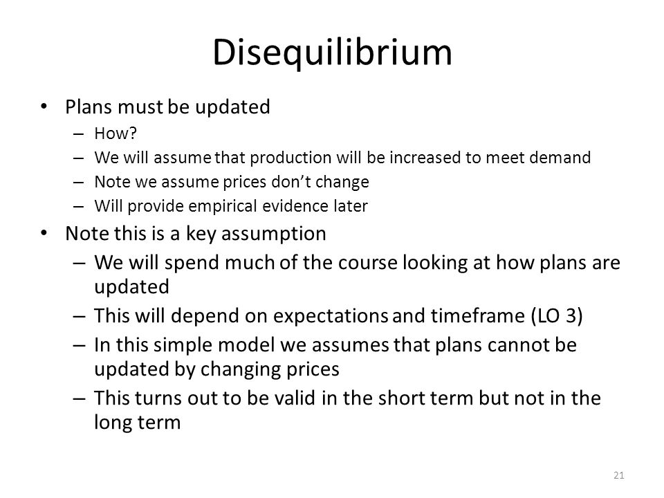 Disequilibrium Plans must be updated Note this is a key assumption