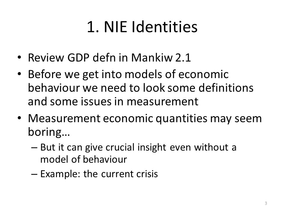 1. NIE Identities Review GDP defn in Mankiw 2.1