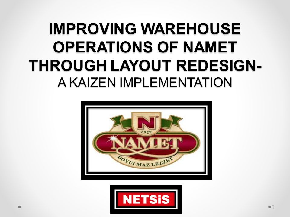 IMPROVING WAREHOUSE OPERATIONS OF NAMET THROUGH LAYOUT REDESIGN- A KAIZEN IMPLEMENTATION