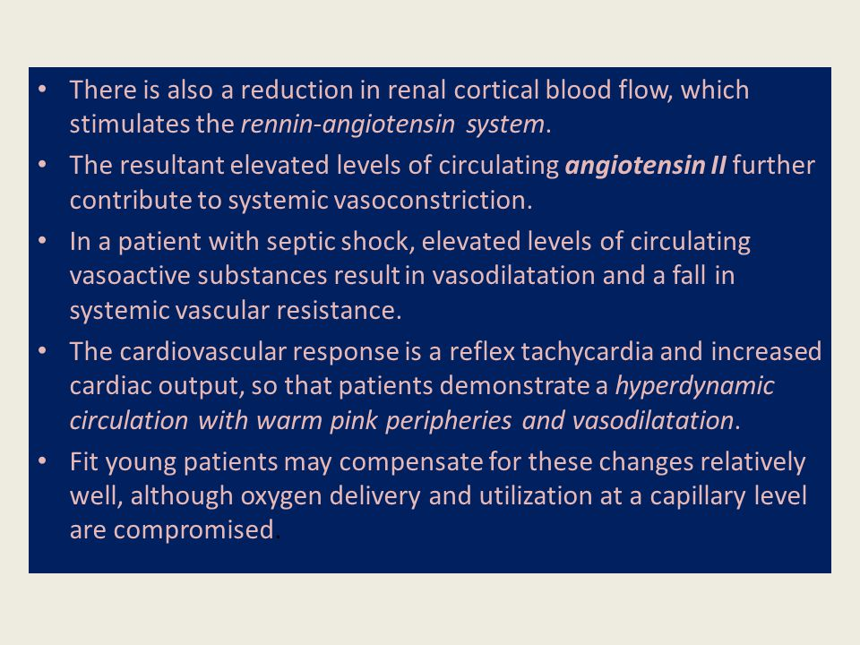 There is also a reduction in renal cortical blood flow, which stimulates the rennin-angiotensin system.