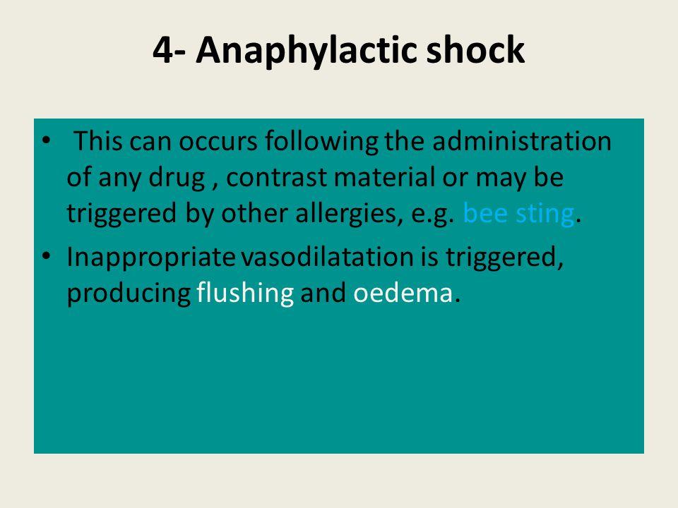 4- Anaphylactic shock