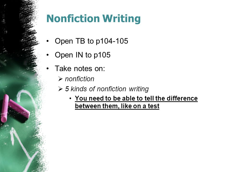 Nonfiction Writing Open TB to p104-105 Open IN to p105 Take notes on: