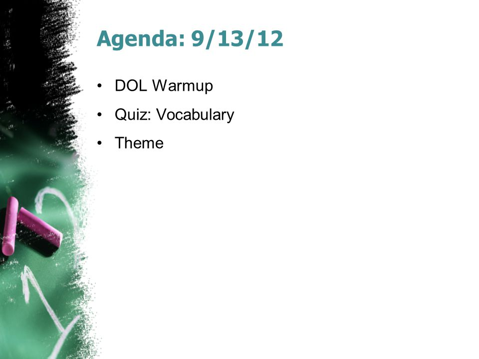 Agenda: 9/13/12 DOL Warmup Quiz: Vocabulary Theme