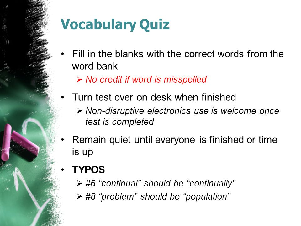 Vocabulary Quiz Fill in the blanks with the correct words from the word bank. No credit if word is misspelled.