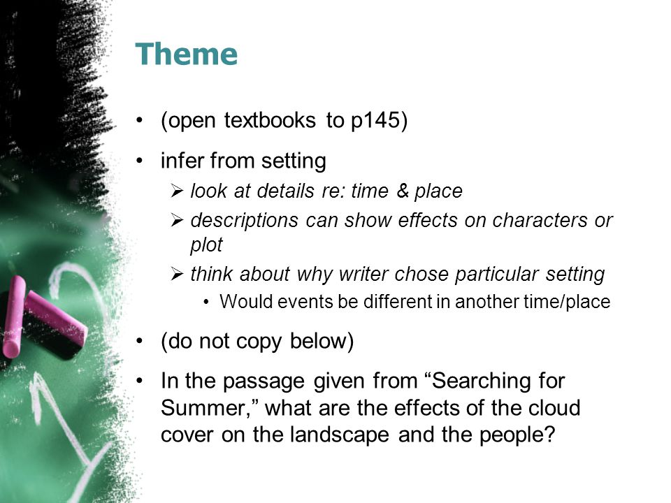 Theme (open textbooks to p145) infer from setting (do not copy below)