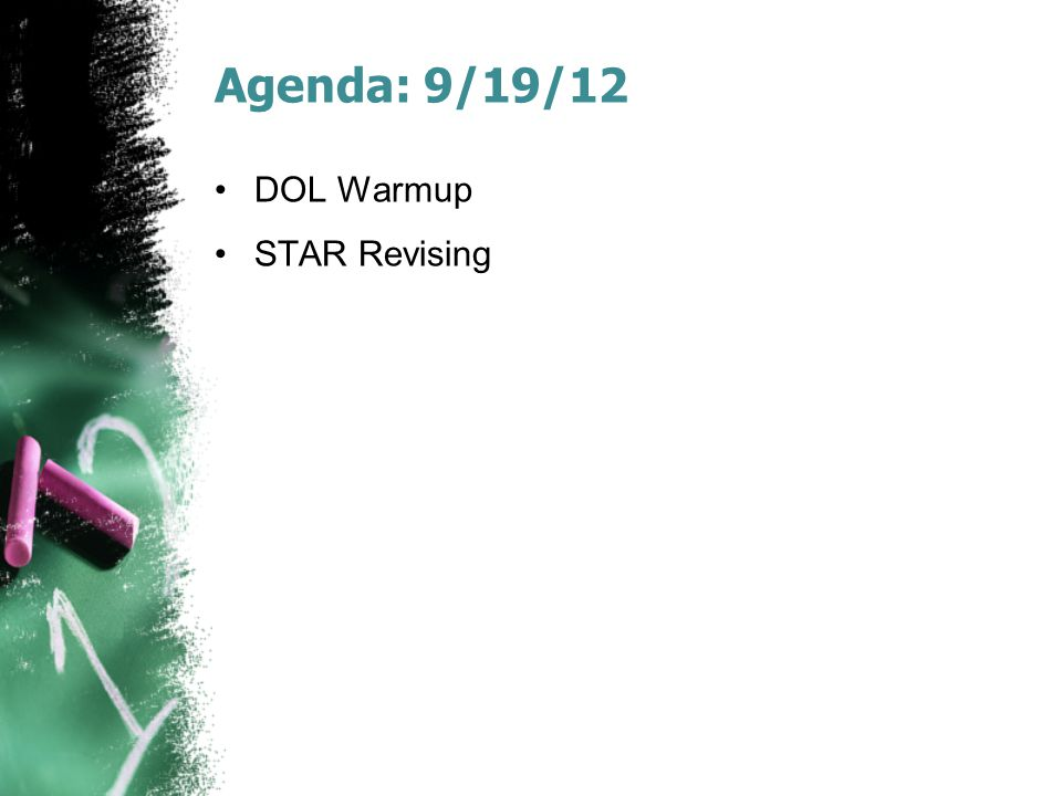 Agenda: 9/19/12 DOL Warmup STAR Revising