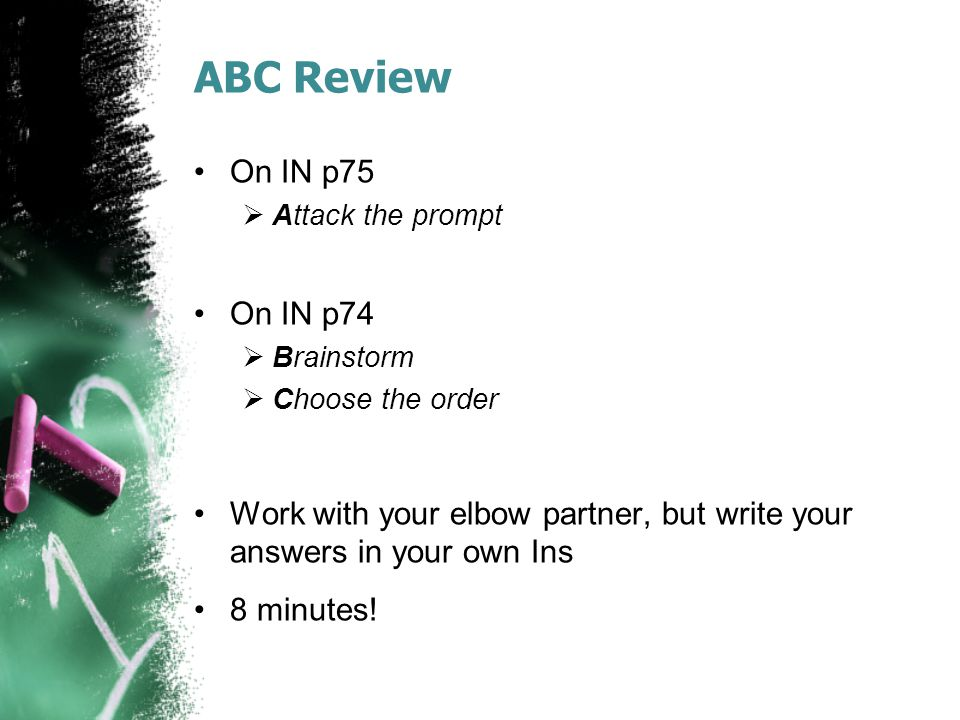 ABC Review On IN p75. Attack the prompt. On IN p74. Brainstorm. Choose the order.