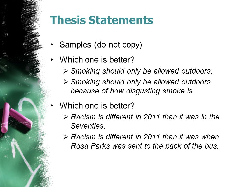Thesis Statements Samples (do not copy) Which one is better