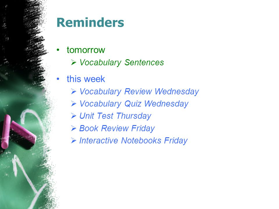 Reminders tomorrow this week Vocabulary Sentences