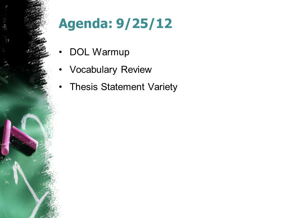 Agenda: 9/25/12 DOL Warmup Vocabulary Review Thesis Statement Variety