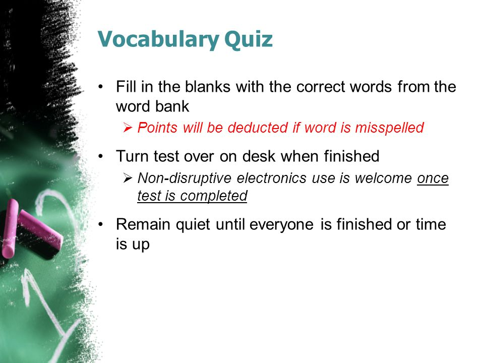 Vocabulary Quiz Fill in the blanks with the correct words from the word bank. Points will be deducted if word is misspelled.