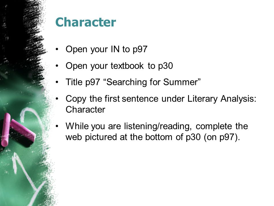 Character Open your IN to p97 Open your textbook to p30