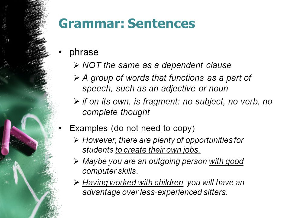 Grammar: Sentences phrase NOT the same as a dependent clause