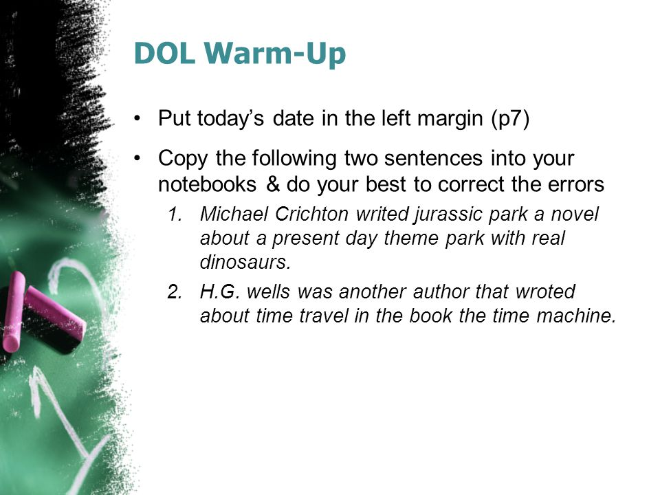 DOL Warm-Up Put today's date in the left margin (p7)