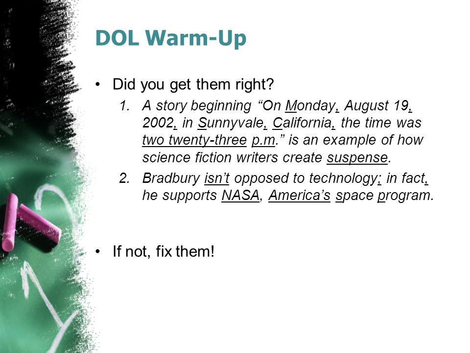 DOL Warm-Up Did you get them right If not, fix them!