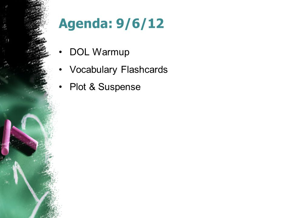 Agenda: 9/6/12 DOL Warmup Vocabulary Flashcards Plot & Suspense