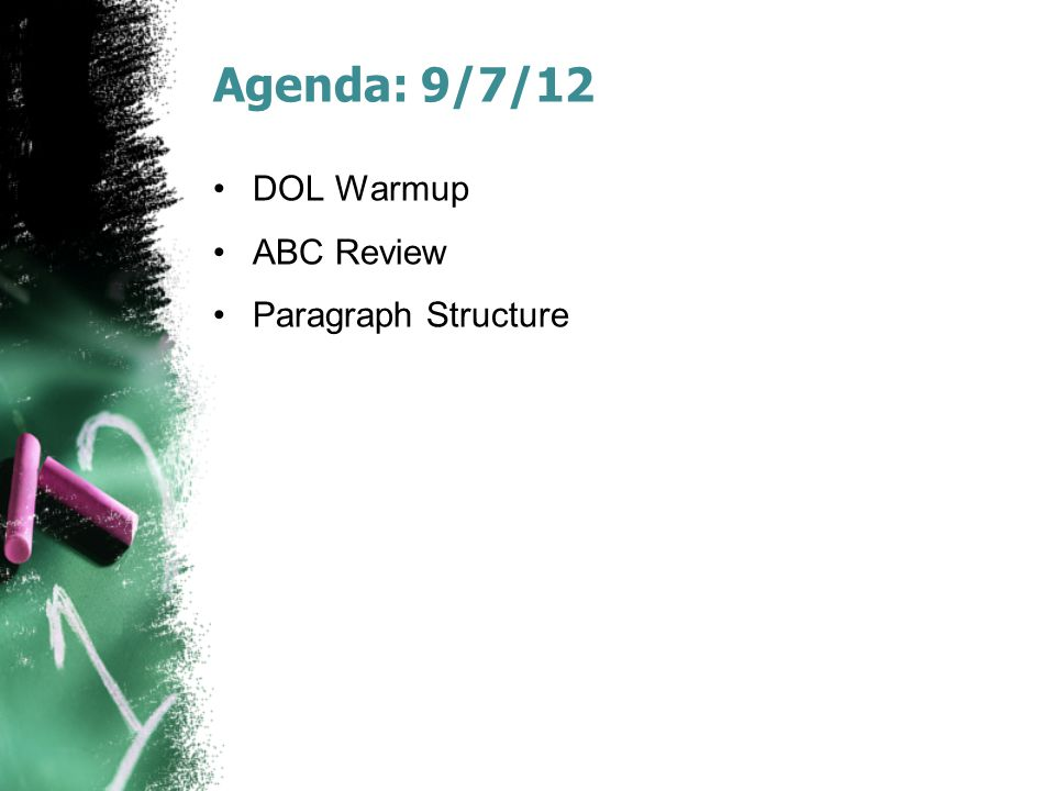 Agenda: 9/7/12 DOL Warmup ABC Review Paragraph Structure
