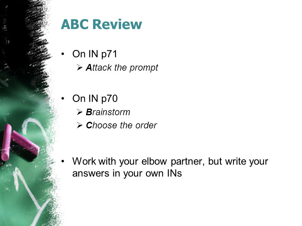 ABC Review On IN p71. Attack the prompt. On IN p70. Brainstorm. Choose the order.