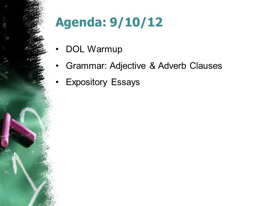 Agenda: 9/10/12 DOL Warmup Grammar: Adjective & Adverb Clauses