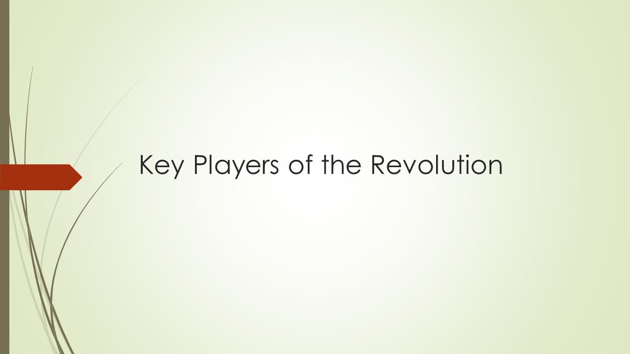 Key Players of the Revolution