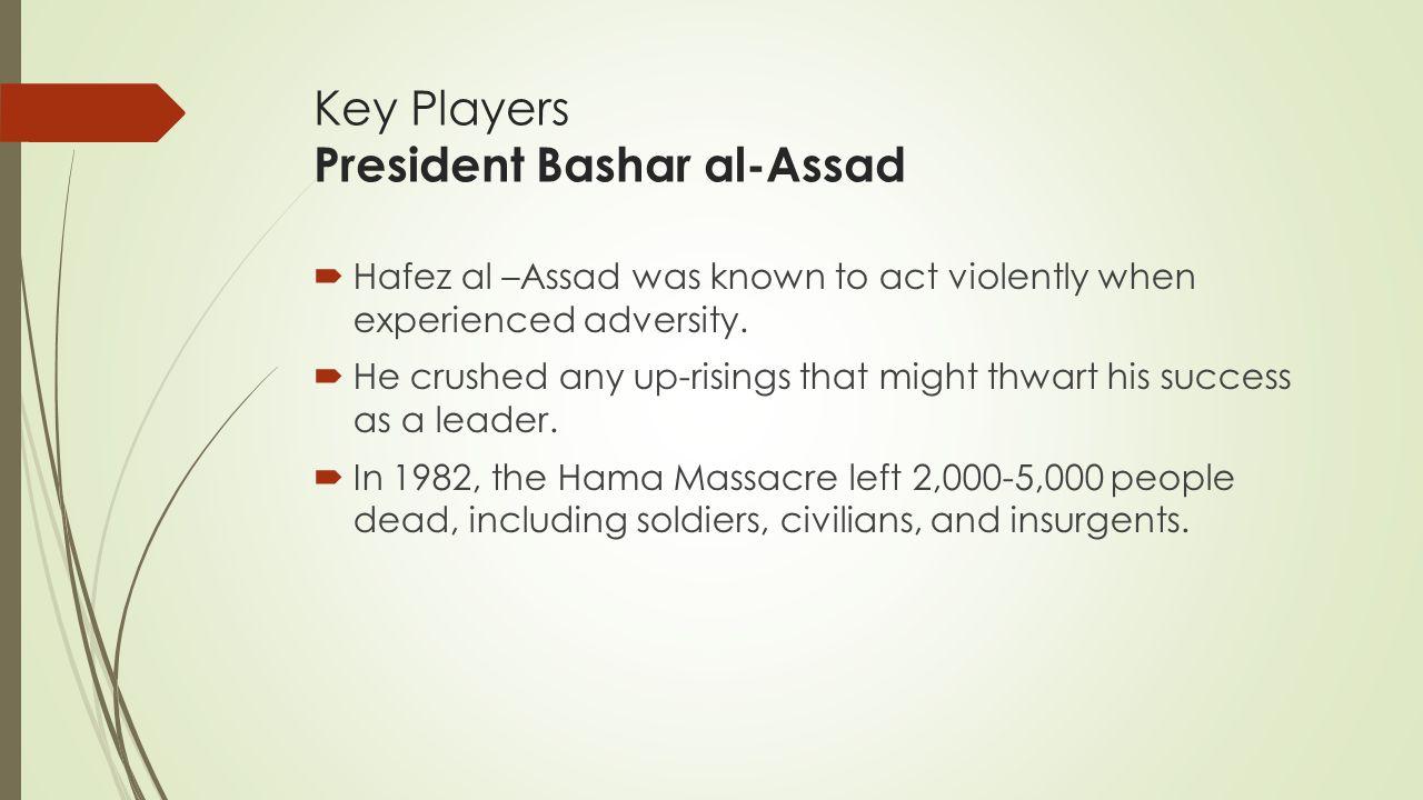 Key Players President Bashar al-Assad