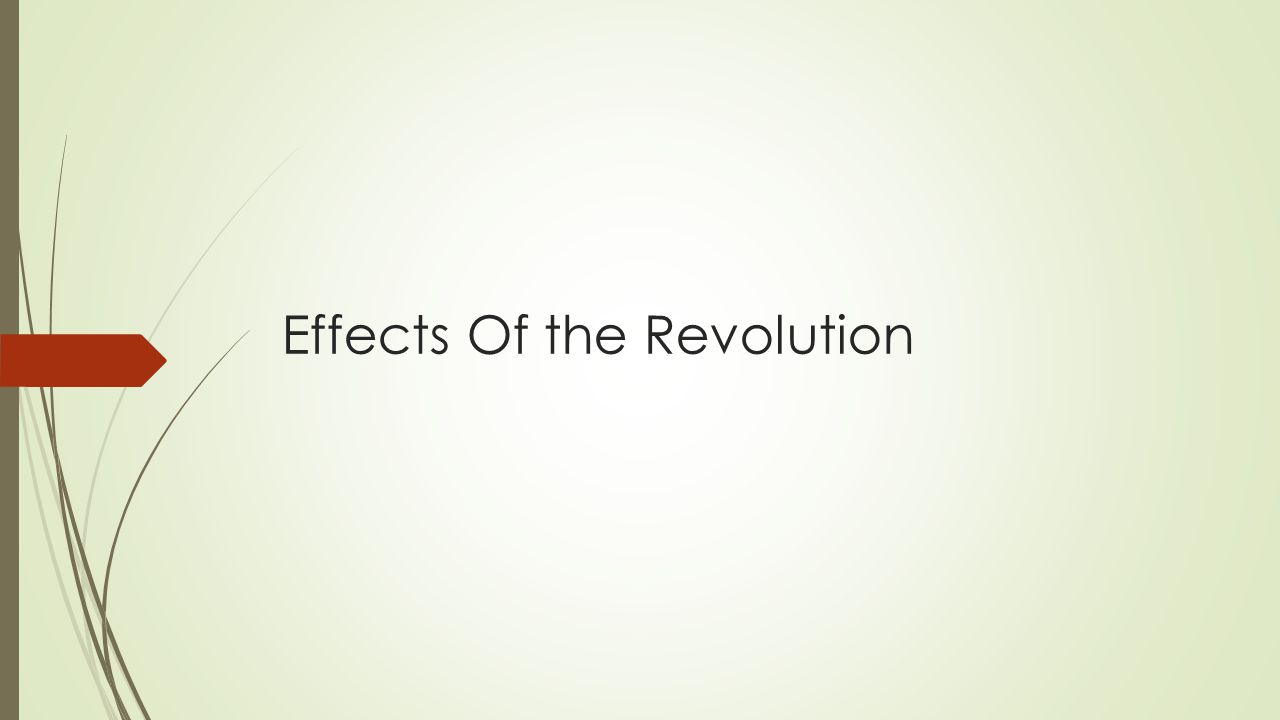 Effects Of the Revolution