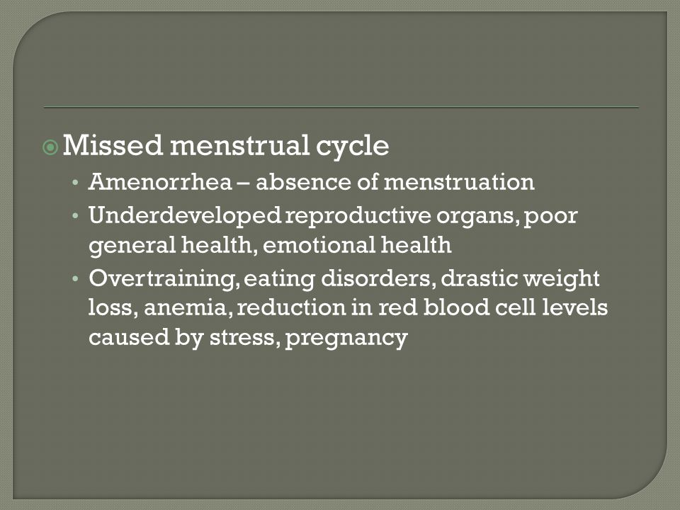 Missed menstrual cycle