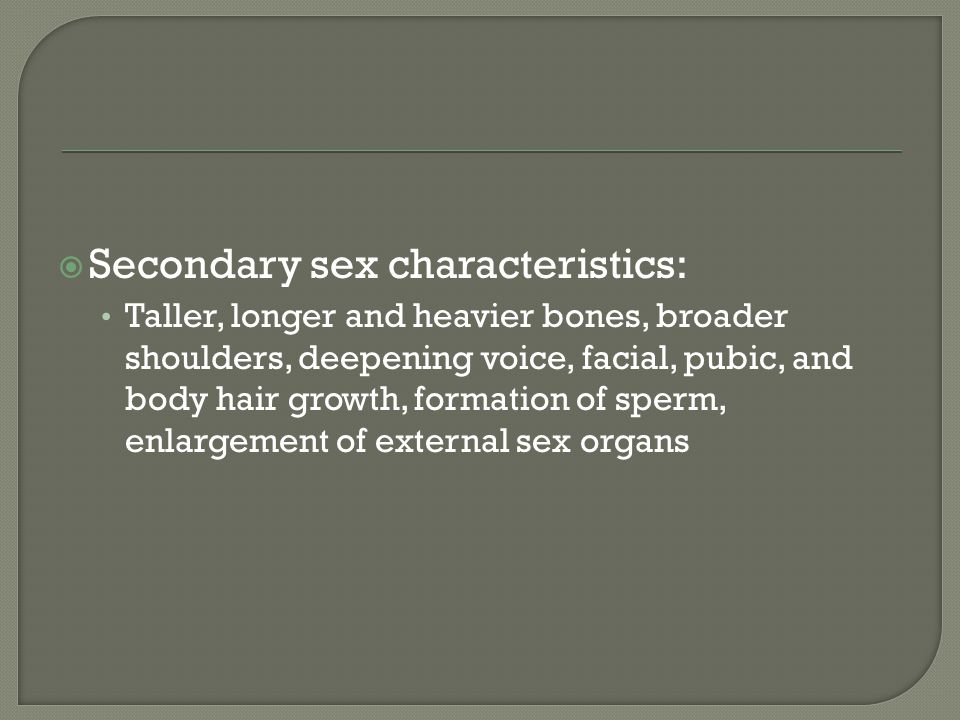 Secondary sex characteristics: