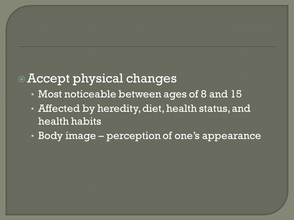 Accept physical changes