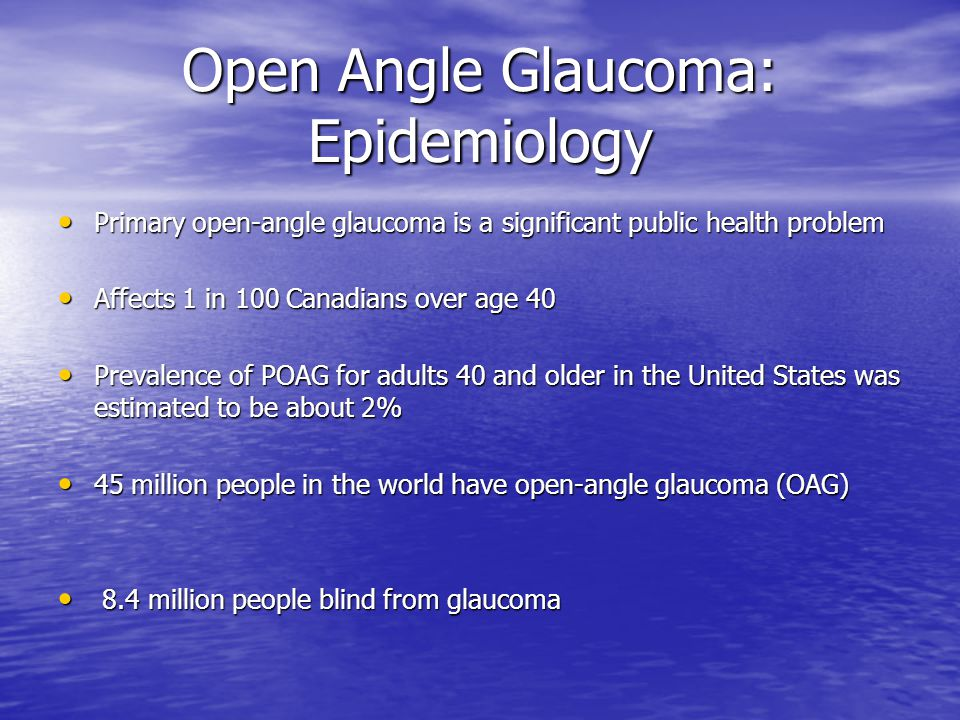 Open Angle Glaucoma: Epidemiology