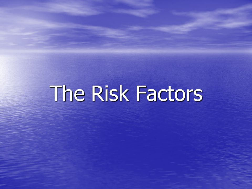 The Risk Factors