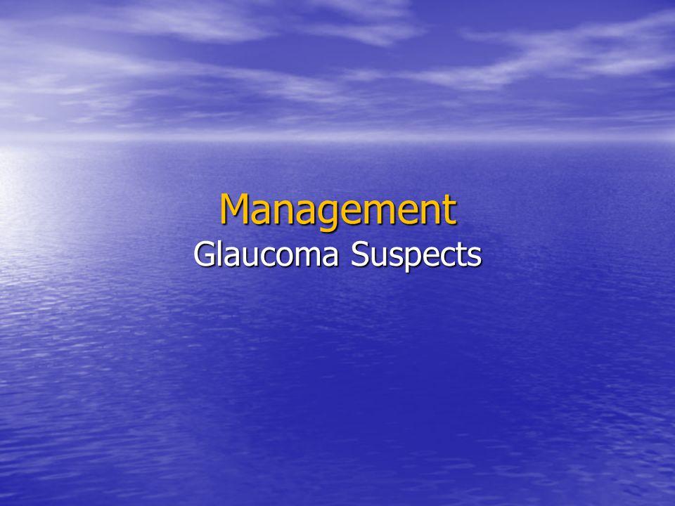 Management Glaucoma Suspects