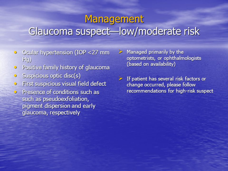 Management Glaucoma suspect—low/moderate risk