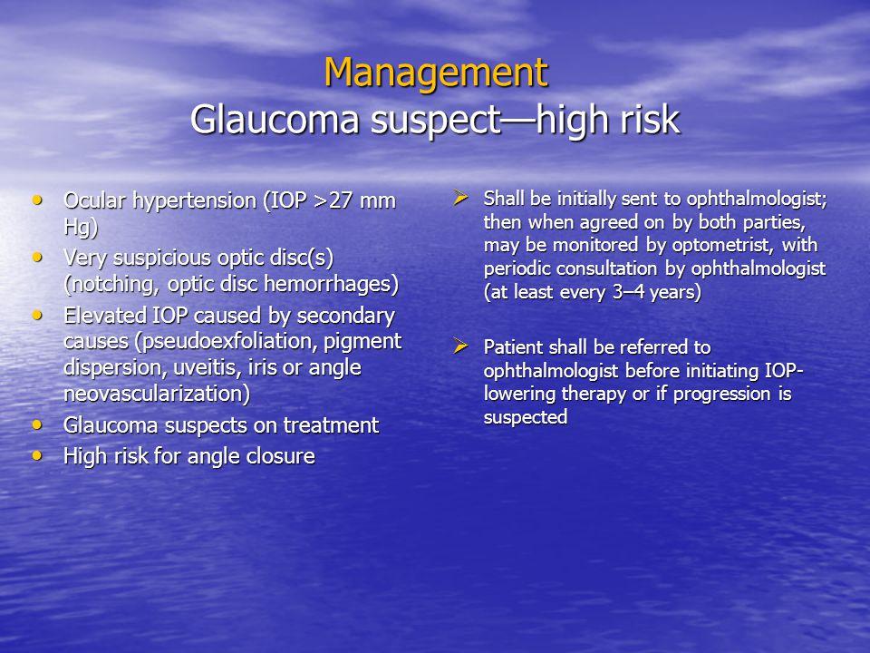 Management Glaucoma suspect—high risk