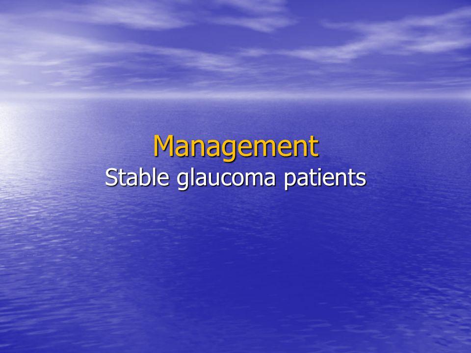 Management Stable glaucoma patients