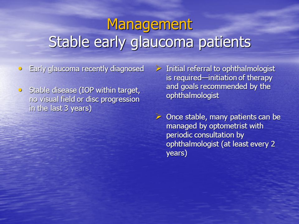 Management Stable early glaucoma patients